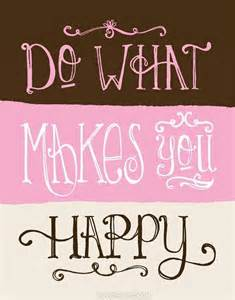 do what makes you happy 2