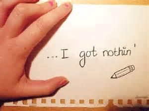 i got nothin