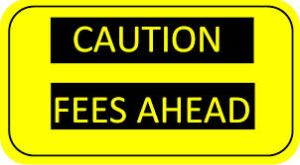 fees ahead