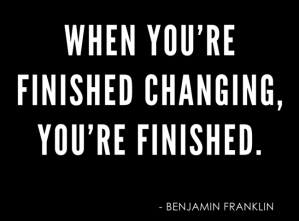 when you are finished changing