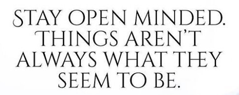 stay open minded