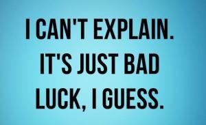 bad luck2